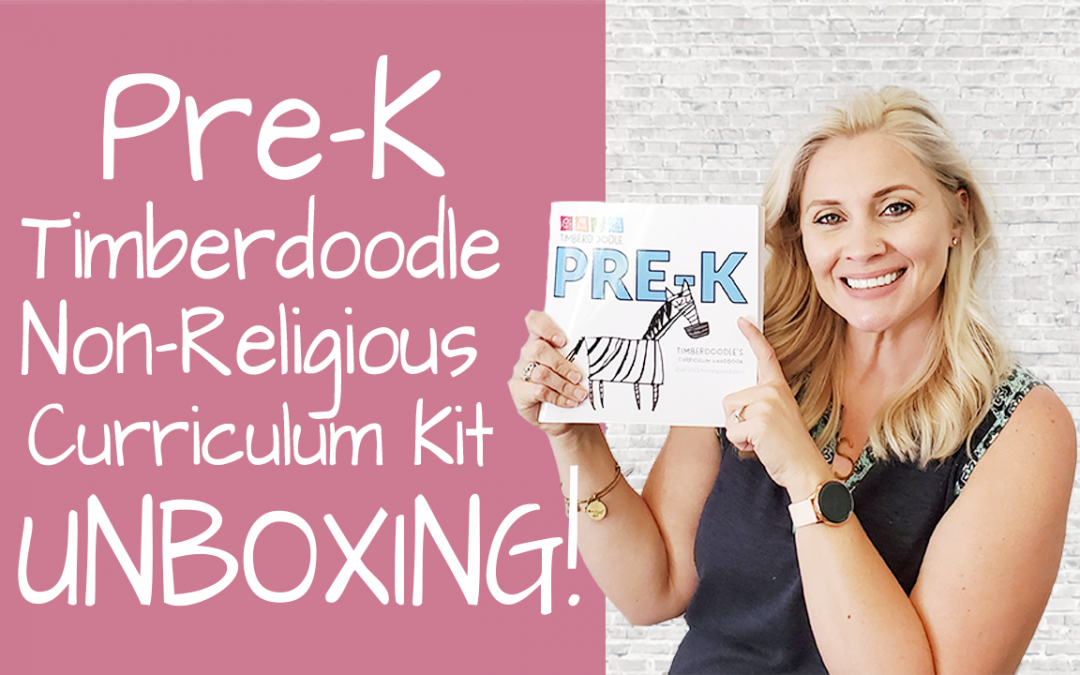 Pre-K Non-Religious Curriculum Kit Timberdoodle Unboxing Secular Homeschool