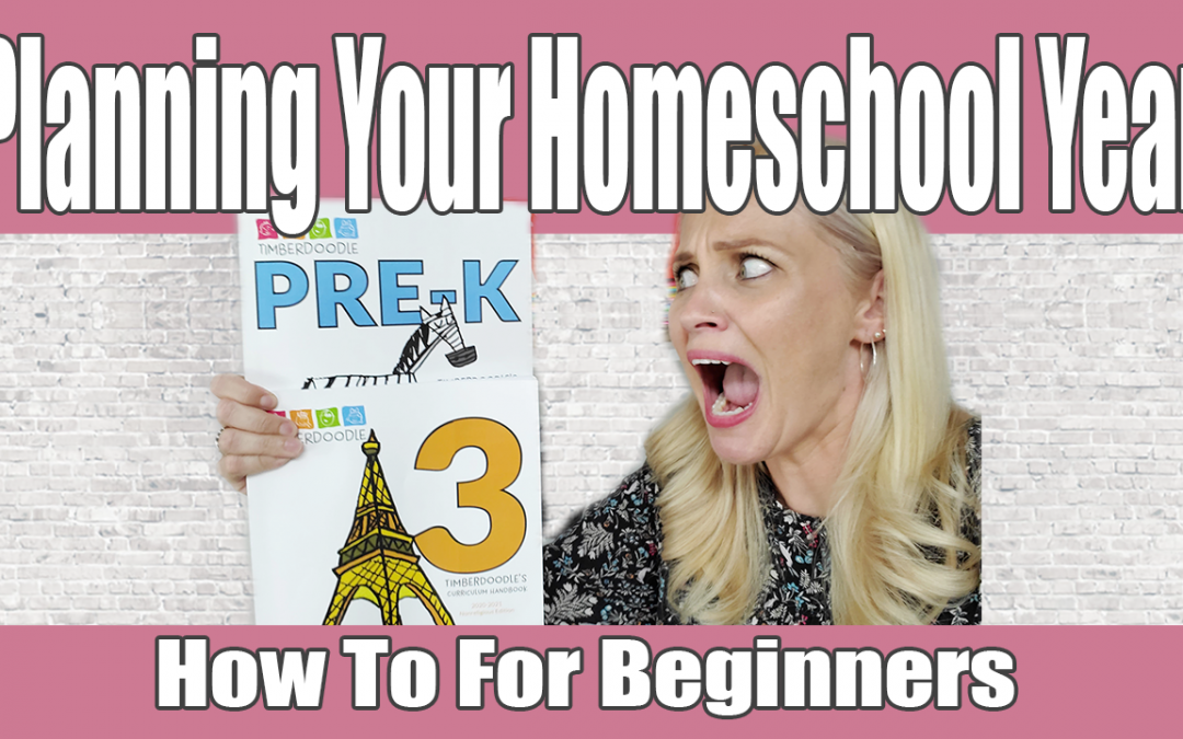 Planning Your Homeschool Year for Beginners