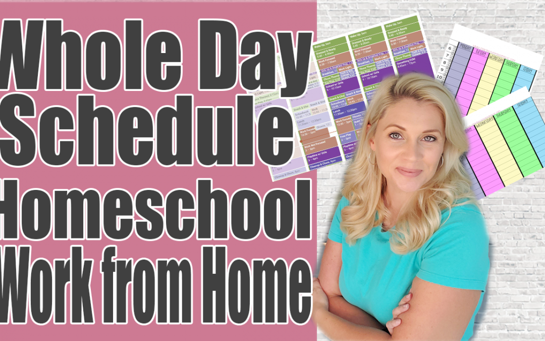 Homeschool Work From Home Whole Day Schedule