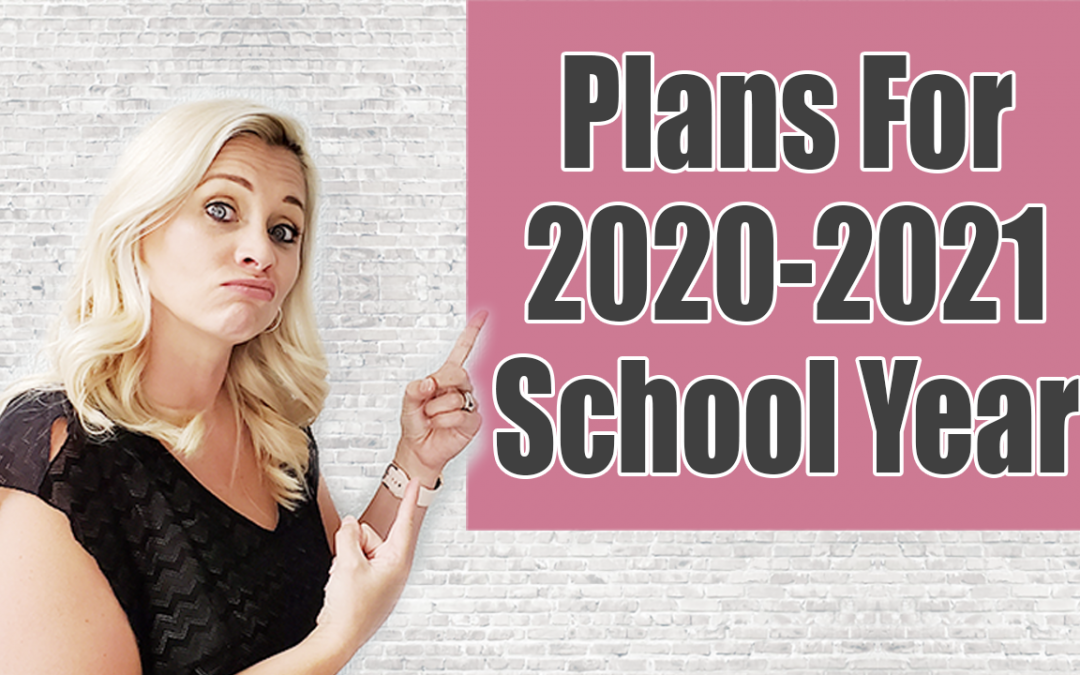 Plans for 2020-2021 school year