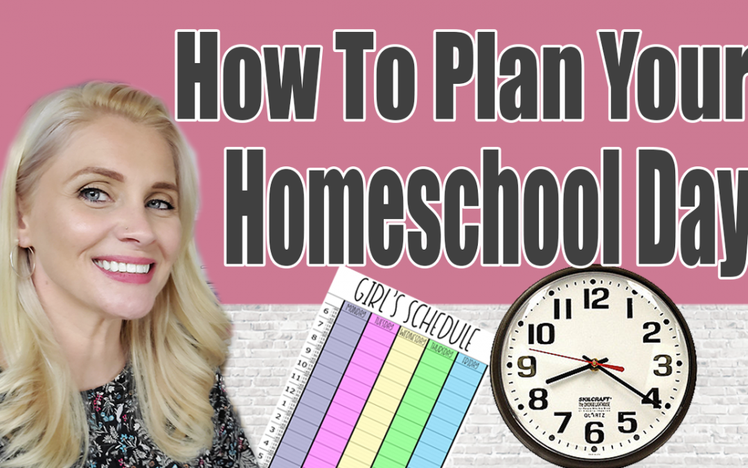 How To Plan Your Homeschool Day