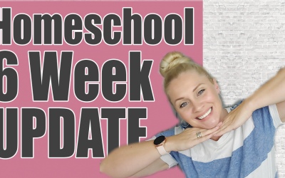 Homeschool 6 Week Update
